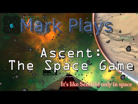 Ascent: The Space Game - it's like Seinfeld only in space - Episode 1