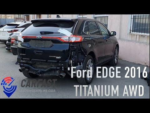 Обзор Ford Edge Titanium из Америки | Отзывы Carfast.express
