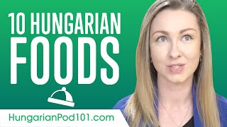 Top 10 Hungarian Foods