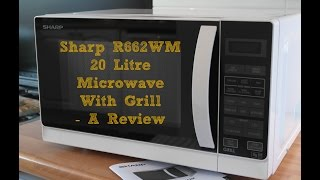 Sharp R662WM 20 Litre Microwave With Grill - A Review