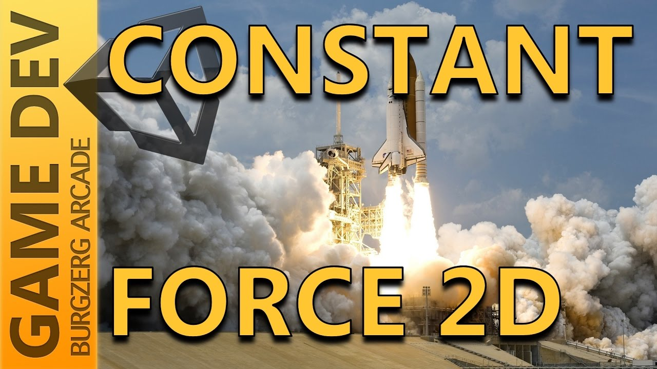 Constant Force 2D - 2D Game Development With Unity