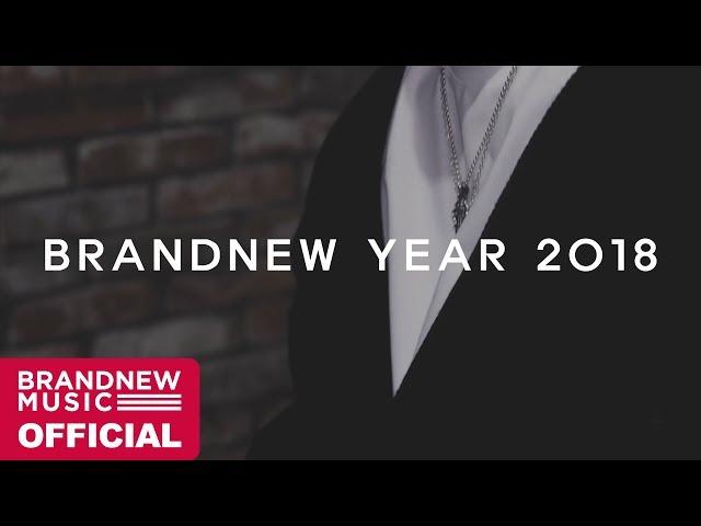 [BRANDNEW YEAR 2018] TEASER VIDEO #3