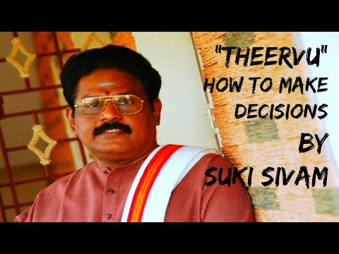 SUKI SIVAM - THEERVU (DECISION MAKING)