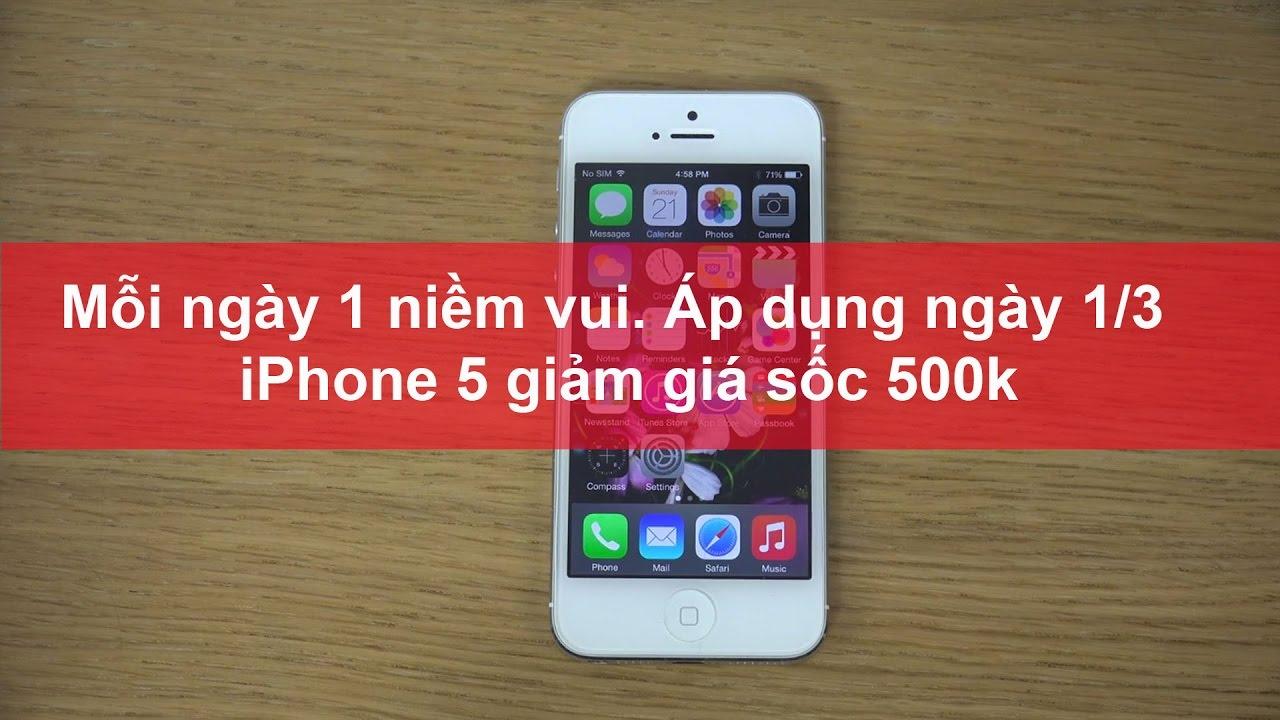 Live: iPhone 5 giảm giá 500k duy nhất ngày 1/3