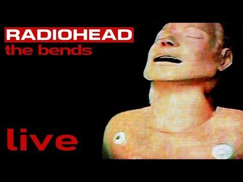Radiohead - The Bends (FULL ALBUM) [Live]