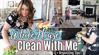 WHOLE HOUSE CLEAN WITH ME 2019 :: ORGANIZING TIPS WITH KIDS :: ALL DAY SPEED CLEANING MOTIVATION
