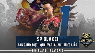 Quái vật Lauriel thức giấc, SP Blake1 Cân 3 hủy diệt - Top Plays Playoffs