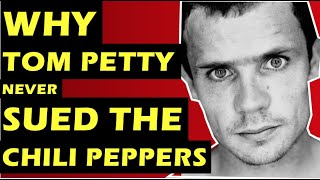 Red Hot Chili Peppers  Why Tom Petty Never Sued The Band