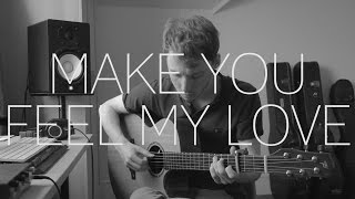 Adele / Bob Dylan - Make You Feel My Love - Fingerstyle Guitar Cover By James Bartholomew