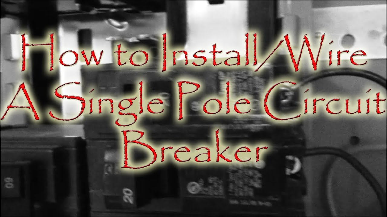 110 Volt House Wiring Diagram How To Install Wire A Single Pole Circuit Breaker Youtube