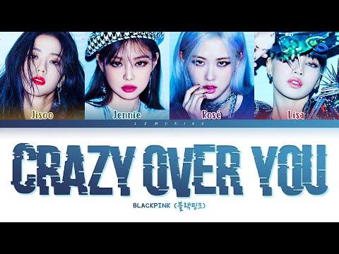 BLACKPINK Crazy Over You Lyrics (블랙핑크 Crazy Over You 가사) [Color Coded Lyrics/Eng]