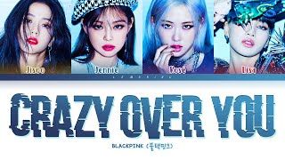 BLACKPINK Crazy Over You Lyrics (블랙핑크 Crazy Over You 가사) [Color Coded Lyrics/Eng]
