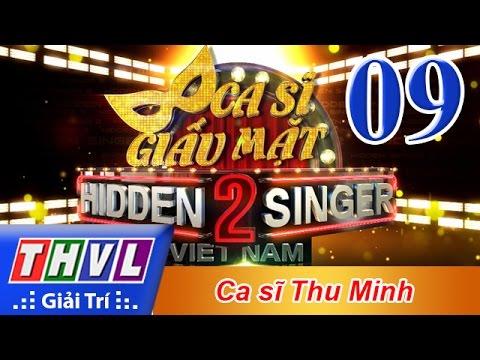THVL | Ca sĩ giấu mặt 2016 - Tập 9: Ca sĩ Thu Minh