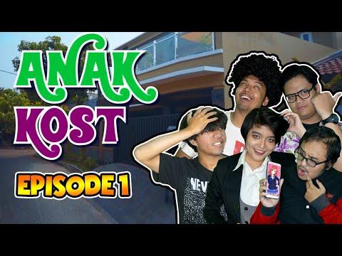 Anak Kost - Episode 1 - Kost Elite Yang Murah!