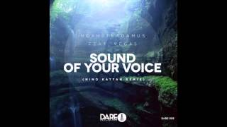 NoahStradamus feat. VEGAS - Sound Of Your Voice (Nino Kattan Remix)