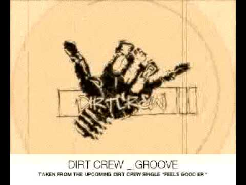 Dirt Crew _ Groove _ Dirt Crew Recordings