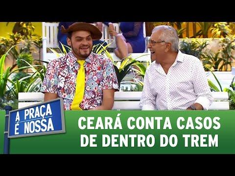 Matheus Ceará conta casos de dentro do trem | A Praça É Nossa (06/04/17)
