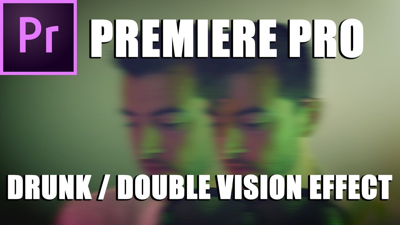 Drunk / Double Vision effect in Premiere Pro – Spencer Cohen