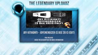 Joy Kitikonti - Joyenergizer (S Dee 2013 Edit) [FULL HQ + HD FREE RELEASE]