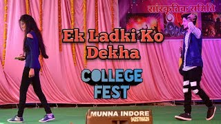 College Fest Dance Performance   Ek Ladki Ko Dekha   Na Tum Jaano Na Hum   Rohit Frill  