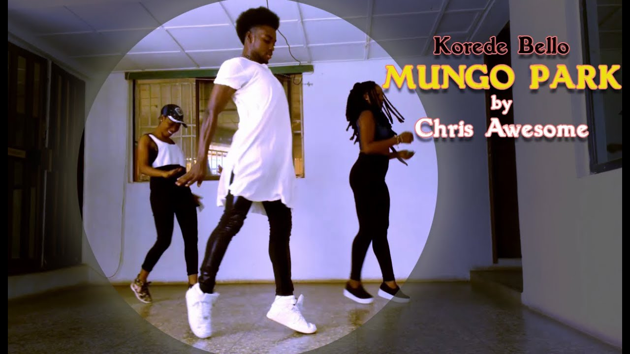 Download korede Bello -Mungo Park by Chris Awesome (Dance Cover)