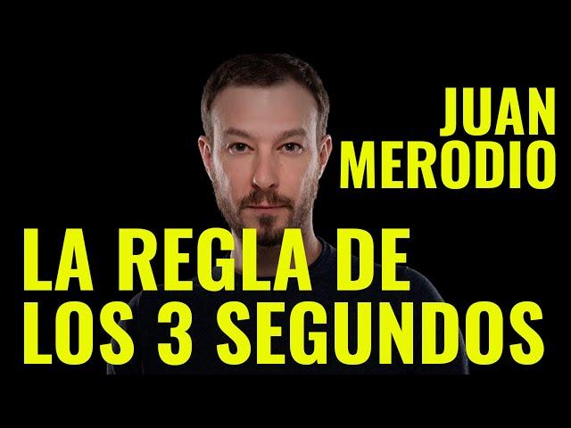 JUAN MERODIO - LA REGLA DE LOS 3 SEGUNDOS