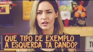 O mau exemplo da esquerda | Vlog 006