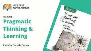 Leer para Aprender: Pragmatic Thinking & Learning | Invitado: Deusdit Correa