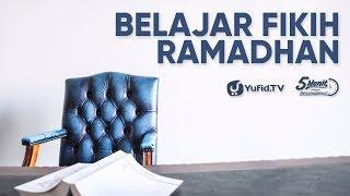 Belajar Fikih Ramadhan - Ustadz Badrussalam, Lc