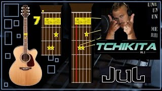 JUL tchikita (comment jouer a la Guitare, accords, tuto)