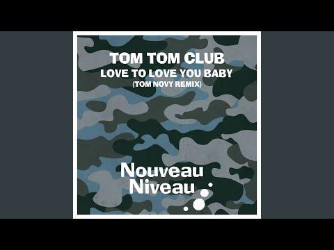 Love to Love You Baby (Tom Novy Remix) mp3