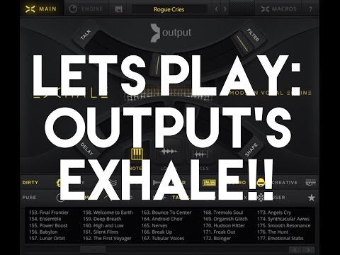 Let's Play: Output's Exhale!