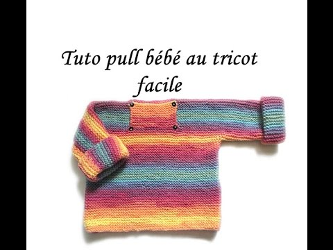 2f16f7c27865 TUTO TRICOT PULL BEBE EN 1 PIECE POINT MOUSSE TRICOT FACILE EASY KNIT PULL