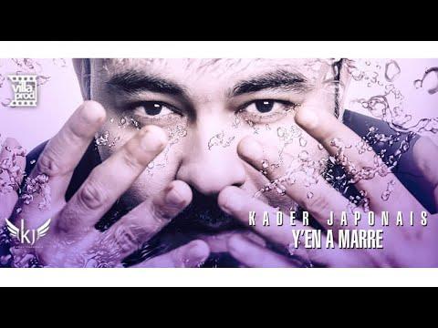 Kader Japonais - Y'en A Marre (Official Video Lyrics) 2019