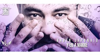 Kader Japonais - Y'en a marre (Official Video Lyrics) 2019