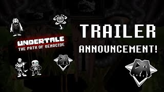 UNDERTALE SONG (THE PATH OF GENOCIDE) TRAILER ANNOUNCEMENT! - DAGAMES