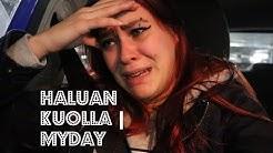 HALUAN KUOLLA | MYDAY 17.10.2016