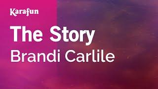 Karaoke The Story - Brandi Carlile *