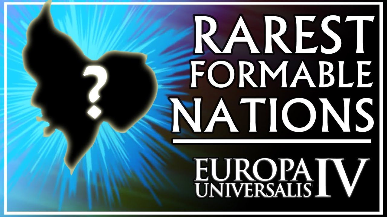 Download The 10 Rarest Formable Nations in EU4