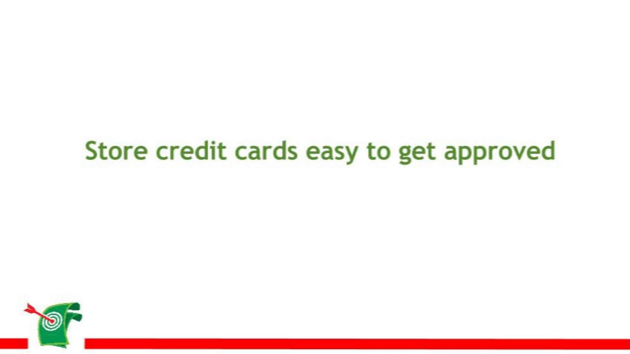store credit cards easy to approved youtube