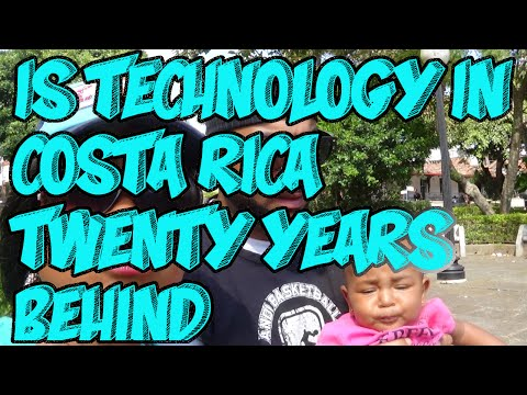 Question '' Is Costa Rica 20 Years Behind in Technology?