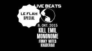 LE FLAH mit KILL EMIL, MONONOME, FUNKY NOTES & KHADERBAI am 08.10.2015 im Piccolo Giardino, Zürich