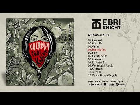 "EBRI KNIGHT ""Guerrilla"" (Álbum Completo)"