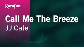 Karaoke Call Me The Breeze - JJ Cale *