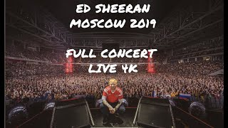 Ed Sheeran - Moscow 2019 LIVE! Full concert in 4K.