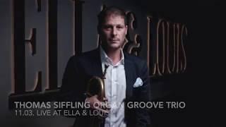 Thomas Siffling Organ Groove Trio- 11.03.-  live at Ella & Louis