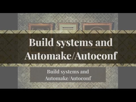 Introduction to Automake/Autoconf:
