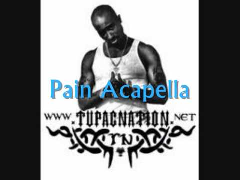 2Pac  Pain Acapella
