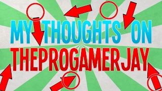 My Thoughts On TheProGamerJay