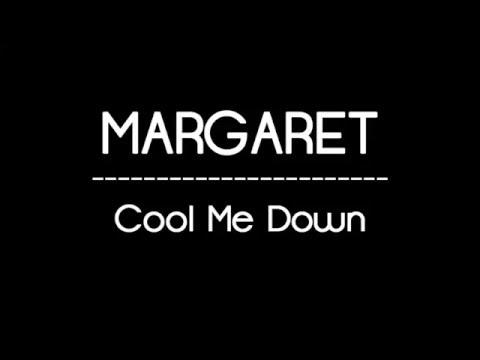 Margaret - Cool Me Down - Lyrics / Tekst